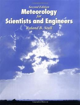 Meteorology for Scientists and Engineers, by Stull, 2nd Edition 9780534372149