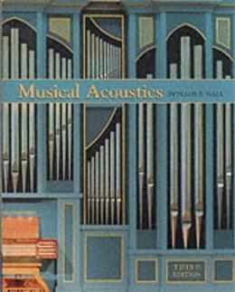Musical Acoustics, by Hall, 3rd Edition 9780534377281