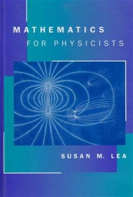 Mathematics for Physicists, by Lea 9780534379971