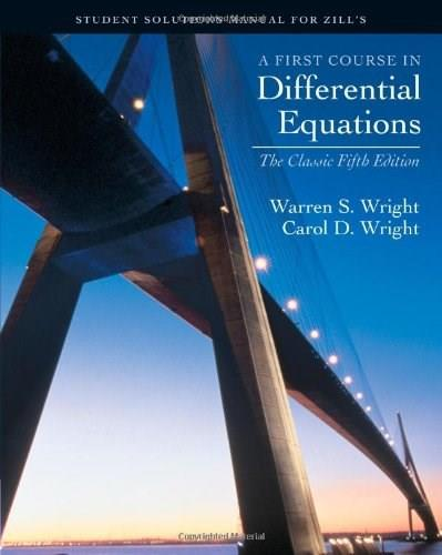 1st Course in Differential Equations, by Zill, 5th Edition, Solutions Manual 9780534382803