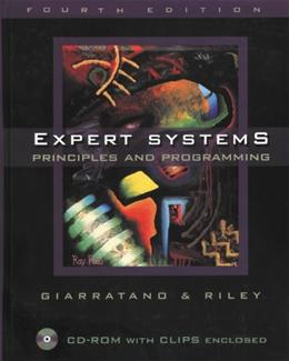Expert Systems: Principles and Programming, by Giarratano, 4th Edition 4 w/CD 9780534384470