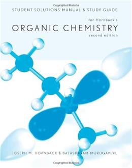 Organic Chemistry, by Hornback, 2nd Edition, Solutions Manual, Study Guide 9780534397104