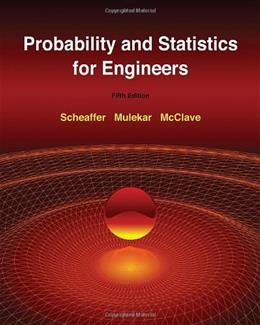 Probability and Statistics for Engineers, by Scheaffer, 5th Edition 9780534403027