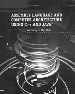 Assembly Language and Computer Architecture Using C++ and Java, by Dos Reis BK w/CD 9780534405274