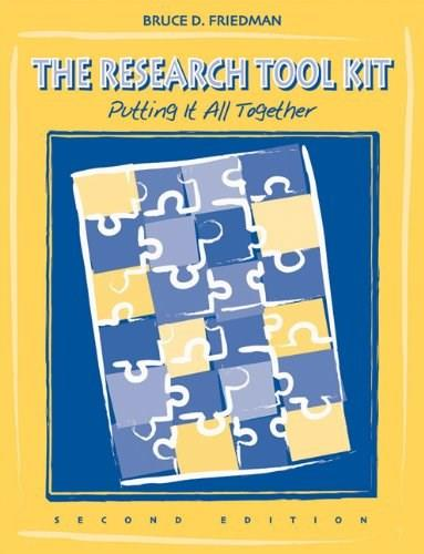 Research Tool Kit: Putting it All Together, by Friedman, 2nd Edition 9780534407032