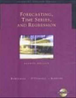 Forecasting, Time Series, and Regression (with CD-ROM) (Forecasting, Time Series, & Regression) 4 w/CD 9780534409777