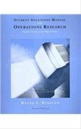 Operations Research: Applications and Algorithms, by Winston, 4th Edition, Solutionas Manual 4 w/CD 9780534423605