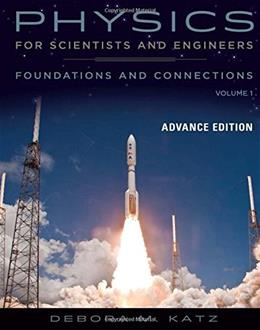 Physics for Scientists and Engineers: Foundations and Connections, by Katz, Advance Edition, Volume 1 9780534466855