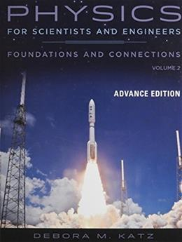 Physics for Scientists and Engineers: Foundations and Connections, Advance Edition, Volume 2 001 9780534466862