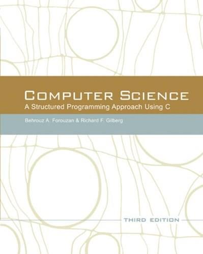 Computer Science: A Structured Programming Approach Using C (3rd Edition) 9780534491321