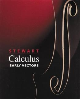 Calculus: Early Vectors, by Stewart 9780534493486