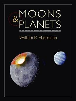 Moons and Planets, by Hartmann, 5th Edition 9780534493936