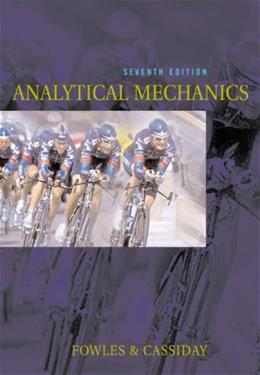 Analytical Mechanics, by Fowles, 7th Edition 9780534494926