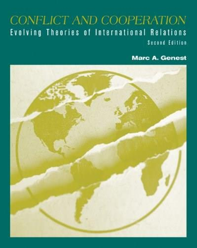 Conflict and Cooperation: Evolving Theories of International Relations, by Genest, 2nd Edition 9780534506902