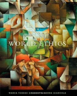 World Ethics, by Gregory 9780534512712