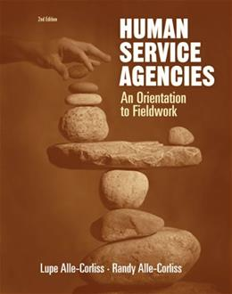 Human Service Agencies: An Orientation to Fieldwork (HSE 160 / 260 / 270 Clinical Supervision Sequence) 9780534516109