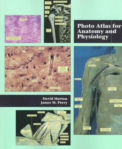 Photo Atlas for Anatomy and Physiology, by Morton 9780534517168