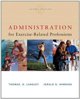 Administration for Exercise Related Professions, by Langley, 2nd Edition 9780534518332