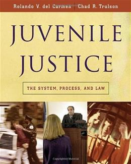 Juvenile Justice: The System, Process and Law, by Carmen 9780534521585