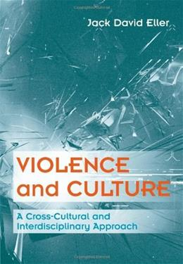 Violence and Culture: A Cross Cultural and Interdisciplinary Approach, by Eller 9780534522797
