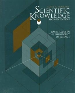 Scientific Knowledge: Basic Issues in the Philosophy of Science, by Kourany, 2nd Edition 9780534525309