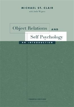 Object Relations and Self Psychology: An Introduction, by St Clair, 4th Edition 9780534532932