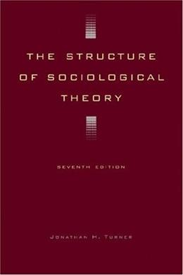 Structure of Sociological Theory, by Turner, 7th Edition 9780534535995