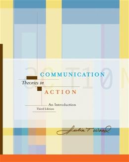 Communication Theories in Action: An Introduction, by Wood, 3rd Edition 3 PKG 9780534566395