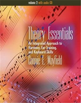 Theory Essentials: An Integrated Approach to Harmony, Ear Training, and Keyboard Skills, by Mayfield, Volume 2 BK w/CD 9780534572327