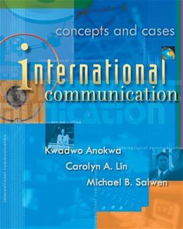 International Communication: Concepts and Cases, by Anokwa 9780534575199