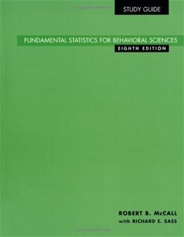 Fundamental Statistics for Behavorial Sciences, by McCall, 8th Edition, Study Guide 9780534577810