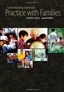 Understanding Generalist Practice with Families, by Hull 9780534579371