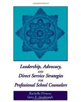 Leadership, Advocacy, and Direct Service Strategies for Professional School Counselors, by Perusse 9780534589332