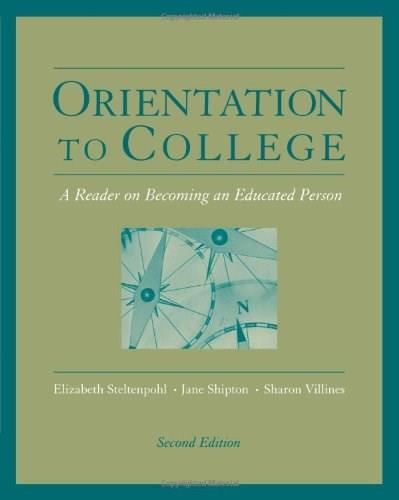 Orientation to College: A Reader on Becoming an Educated Person, by Steltenpohl, 2nd Edition 9780534599584