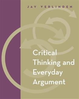 Critical Thinking and Everyday Argument, by Verlinden PKG 9780534601744