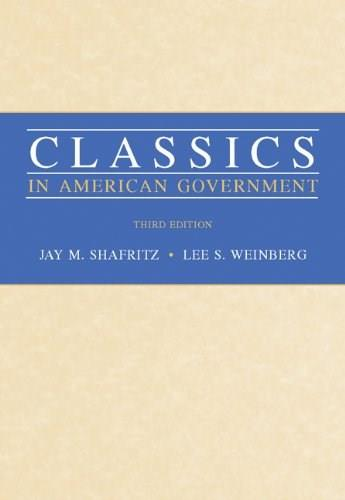 Classics in American Government, by Shafritz, 3rd Edition 9780534602710