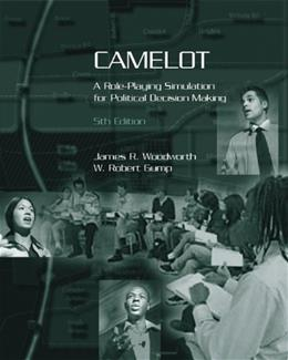 Camelot: A Role-Playing Simulation for Political Decision Making, by Woodworth, 5th Ediiton 9780534602796
