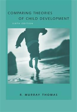 Comparing Theories of Child Development, by Thomas 6 PKG 9780534607173