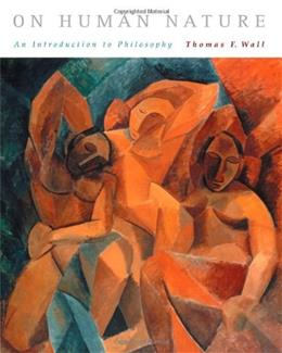 On Human Nature: An Introduction to Philosophy, by Wall 9780534624781