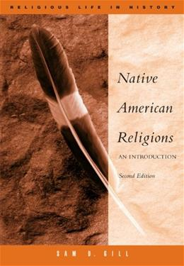 Native American Religions: An Introduction, by Gill, 2nd Edition 9780534626006