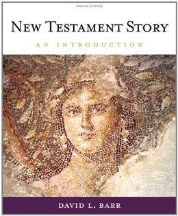New Testament Story: An Introduction, by Barr, 4th Edition 9780534627485