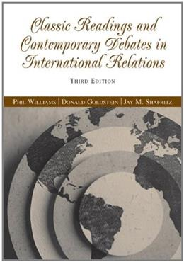 Classic Readings and Contemporary Debates in International Relations, by Williams, 3rd Edition 9780534631895