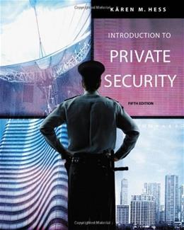 Introduction To Private Security, by Hess, 5th Edition 9780534632045