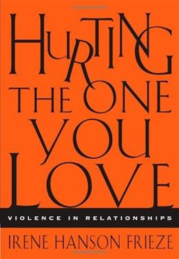 Hurting the 1 You Love: Violence in Relationships, by Frieze 9780534633165