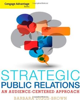 Cengage Advantage Books: Strategic Public Relations: An Audience Focused Approach, by Diggs-Brown 9780534637064