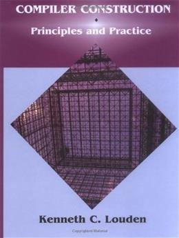 Compiler Construction: Principles and Practice, by Louden 9780534939724