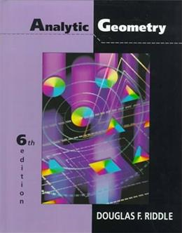 Analytic Geometry, by Riddle, 6th Edition 9780534948542