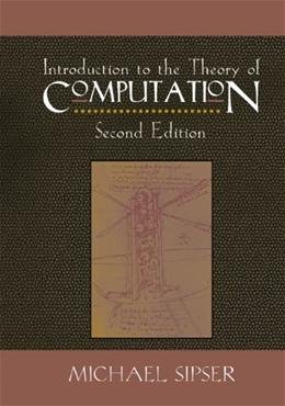 Introduction to the Theory of Computation, by Sipser, 2nd Edition 9780534950972