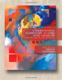 Understanding Elementary Algebra with Geometry: A Course for College Students, by Hirsch, 6th Edition 6 PKG 9780534999728