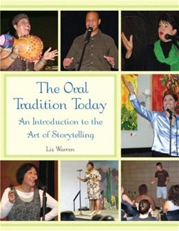 Oral Tradition Today: An Introduction to the Art of Storytelling, by Warren 9780536032980